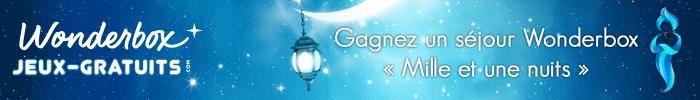 Jouez et gagnez un séjour Mille et une Nuits Wonderbox sur Jeux-Gratuits.com
